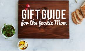 mothers day food gifts for the foodie a s day gift guide honest cooking