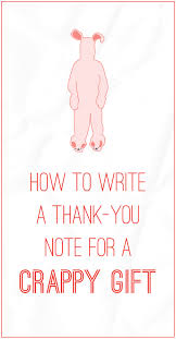how to write a thank you note for a crappy gift letter paper