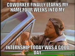 Intern Meme - 10 intern memes reflect their work lives careers careers