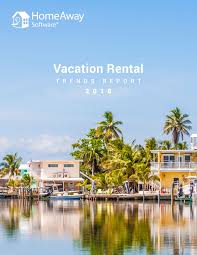 vacation rental 2018 vacation rental industry trends report