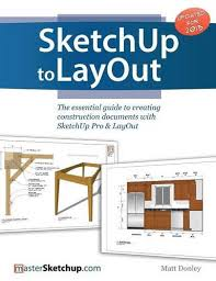 sketchup layout tutorial français sketchup to layout the essential guide to creating construction