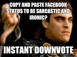 Meme Copy And Paste - copy and paste facebook status to be sarcastic and ironic instant