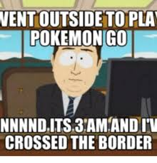 South Park And Its Gone Meme - 25 best memes about south park pokemon go south park pokemon