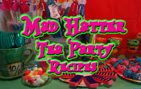 mad hatter tea party recipes our 100th episode youtube