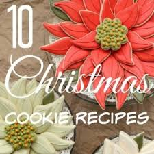 10 christmas cookie recipes home made interest