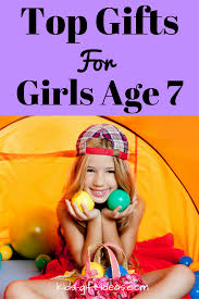 great gifts for 7 year birthdays top gifts