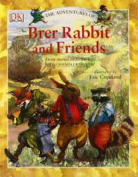 adventures of rabbit the adventures of brer rabbit and friends dk joel chandler