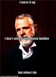 Builder Meme - meme builder