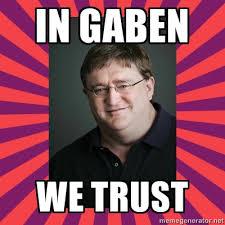 Gaben Memes - in gaben we trust gabe newell pinterest trust and memes
