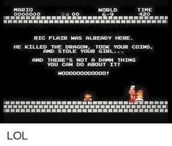 Ric Flair Memes - mario horld time ric flair has already here he killed the dragon