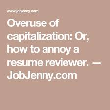 Resume Capitalization Rules Best 25 Resume Review Ideas On Pinterest Resume Writing Tips