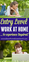 how to find entry level work at home jobs no experience required
