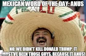 Anus Memes - happy mexican imgflip