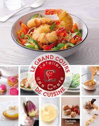 livre cours de cuisine amazon fr le grand cours de cuisine de l atelier des chefs