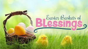 easter baskets of blessings gifts due march 20 church of the