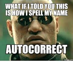 Spell Me Meme - 25 best memes about how do you spell my name how do you