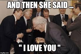 And Then I Said Meme Generator - laughing men in suits meme imgflip