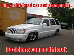 Slammed Car Memes - decisions can be difficult slammed car memes and cars
