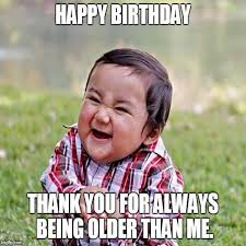Funny Birthday Meme For Friend - happy birthday meme the best happy birthday images