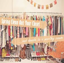 cleaning closet donate to a worthy cause by spring cleaning your closet thegoodstuff