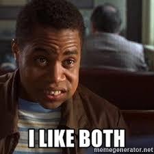 I Like Meme - i like both radio pie meme generator