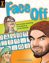face off how to draw amazing caricatures u0026 comic portraits