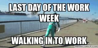 Last Day Of Work Meme - simple end of work day meme last day of the work week kayak