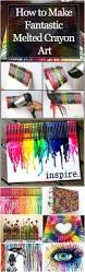 How To Remove Crayon From The Wall by How To Make Fantastic Melted Crayon Art I Like Pinterest