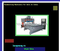 woodworking machinery for sale in india 140957 the best image