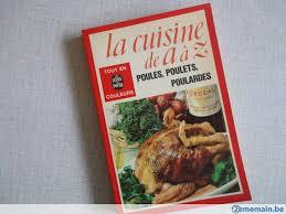 cuisines de a à z livre la cuisine de a à z poules poulets poulardes a