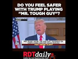 Tough Guy Meme - do you feel safer with trump playing mr tough guy youtube