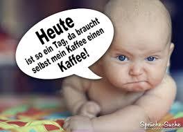 kaffee baby lustiger spruch sprüche suche - Lustige Babysprüche