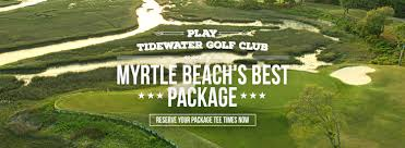 tidewater golf club myrtle beach golf packagers