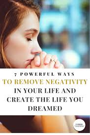 how to remove negativity to create a loving u0026 happy life