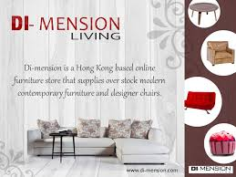 Modern Contemporary Furniture Stores by Di Mension Is A Hong Kong Based Online Furniture Store That