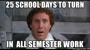 Buddy The Elf Meme - 25 school days to turn in all semester work scared buddy the elf