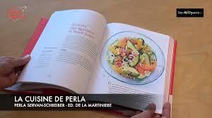 schreiber cuisine la chronique de solveig darrigo la cuisine de perla