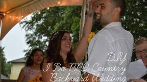 Country Backyard Wedding Diy I Do Bbq Country Backyard Wedding 7 15 17 Youtube
