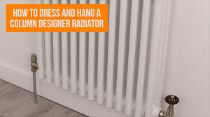 how to dress and hang a horizontal column radiator youtube