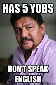 Speak English Meme - has 5 yobs don t speak english mexican quickmeme