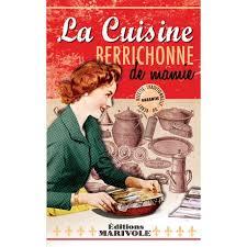 cuisine berrichonne cuisine berrichonne de mamie