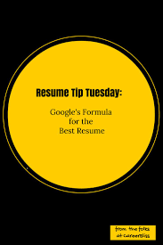 tips for the best resume 151 best resume cover letter tips images on pinterest career resume tip tuesday google s formula for the best resume http