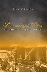 beverly hills anatomy of a nightclub fire robert g lawson