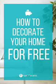 how to decorate your home for frugal fanatic and without spending