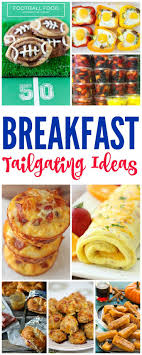 best 25 breakfast tailgate food ideas on tailgating
