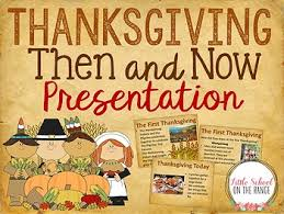 thanksgiving presentation then and now by school on the range