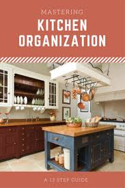 13 tips for the most organized kitchen ever