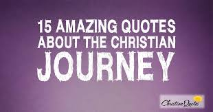 15 Amazing Quotes about the Christian Journey