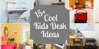 Cool Desk Ideas 15 Kids Desks Design Dazzle