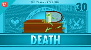 the economics of death crash course econ 30 youtube
